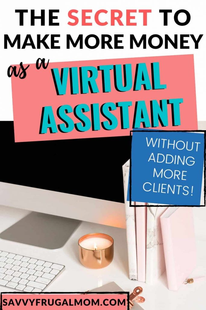 the secret to make more money as a virtual assistant